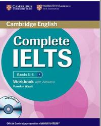 Complete IELTS, Bands 4-5, Workbook with Answers, Wyatt Rawdon, 2012