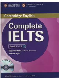Complete IELTS, Bands 6.5-7.5, Workbook with Answer, Wyatt Rawdon, 2013