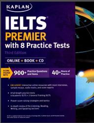 Kaplan, IELTS Premier with 8 Practice Tests, Third Edition, 2016