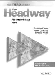 New Headway, Pre-Intermediate, Tests, Third edition, Krantz C., Quintana J., White L., 2007