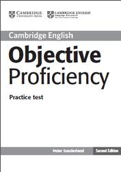Objective Proficiency, Practice Test with Keys, Sunderland P., 2013