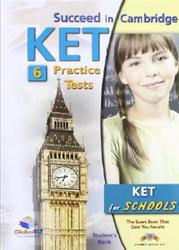 Succeed in Cambridge KET for Schools, 6 Practice Tests, 2011
