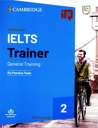 IELTS Trainer 2 General Training., Six Practice Tests, 2019