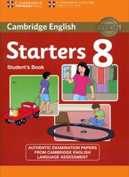 Cambridge english tests, Starters 8, Student's Book, 2015