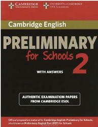 Cambridge English, Preliminary for Schools 2, With Answers, 2012