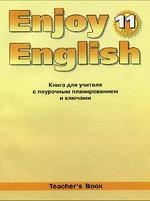 Ключи к Enjoy English 11. Teacher s Book. Английский с удовольствием. 11 класс. Биболетова М.З., Бабушис Е.Е., Снежко Н.Д., 2010