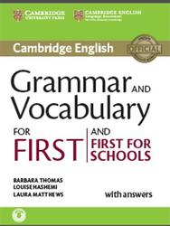 Grammar and Vocabulary for First and Schools, With answers, Thomas B., Hashemi L., Matthews L., 2015