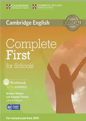 Complete First for Schools, Workbook with answers, Thomas B., Thomas A., Tiliouine H., 2014