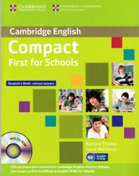 Compact First for Schools, Student's Book Without Answers, Thomas B., Matthews L., 2012