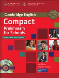 Compact Preliminary For Schools, Student's Book without answers, Elliott S., Thomas A., 2013