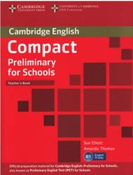 Compact Preliminary For Schools, Teacher's book, Elliott S., Thomas A., 2013