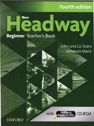 New Headway Beginner, Teacher's Book, Fourth edition, Soars J., Soars L., Maris A., 2011
