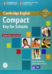 Compact Key for Schools, Student's Book without Answers, Heyderman E., Treloar F., 2014