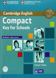 Compact Key for Schools, Workbook without Answers, Treloar F., 2014