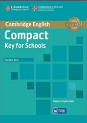 Compact Key for Schools, Teacher's Book, Heyderman E., 2013