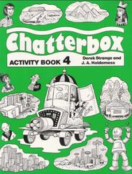 Chatterbox 4, Activity book, Strange D., Holderness J.A.