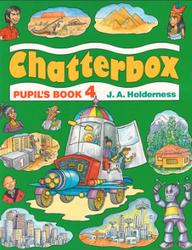 Chatterbox 4, Pupil's book, Holderness J.A.
