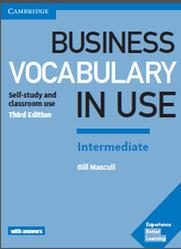 Business Vocabulary in Use, Intermediate with Answers, Self-study and classroom use, Mascull B., 2017