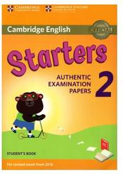 Cambridge English, starters, authentic examination papers 2, student's book, 2017