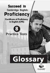 Cambridge English, succeed in Cambridge English: Proficiency, glossary, Betsis A., Haughton S., Mamas L., 2012