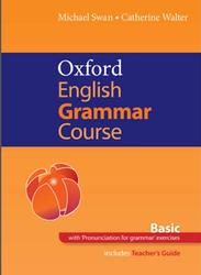 Oxford English Grammar Course, Basic, Swan M., Walter C., 2015