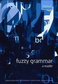 Fuzzy Grammar - A Reader - Aarts B., Denison D., Keizer E., Popova G.