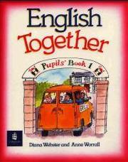 English together - Pupils Book 1 - Webster D., Worrall A.