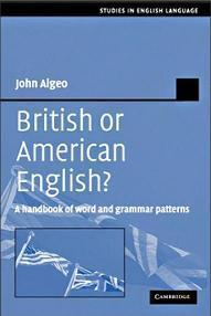 British or American English? - A Handbook of Word and Grammar Patterns - Algeo J.