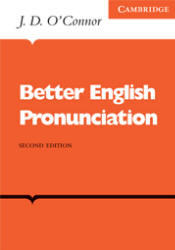 Better English Pronunciation - J.D. O'Connor