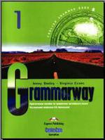 Grammarway 1 - Практическое пособие по грамматике английского языка - Дженни Дули, Вирджиния Эванс, Jenny Dooley, Virginia Evans