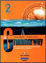 Grammarway 2 - Практическое пособие по грамматике английского языка - Дженни Дули, Вирджиния Эванс, Jenny Dooley, Virginia Evans