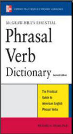 McGraw-Hill's Essential Phrasal Verbs Dictionary - Richard Spears