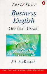 Test Your. Business English. General Usage. McKellen J.S. 1990