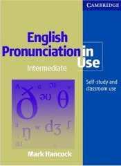 English Pronunciation in Use. Mark Hancock. 2003