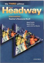 New Headway. Intermediate. Teacher s Resource Book. John and Liz Soars. 1996