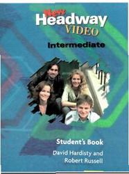 New Headway. Intermediate. Video. Student's Book. Hardisty D., Russell R.