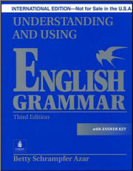 Understanding and Using English Grammar. Betty Azar. 2002