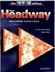 New Headway. Intermediate. Teacher's Book. Liz and John Soars, Mike Sayer. 2003