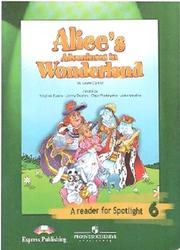 Alice's adventures in wonderlend, 6 класс, A reader for Spotlight, Lewis Carroll