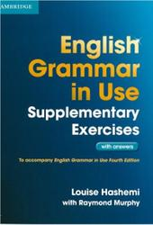 English Grammar in Use, Supplementary Exercises, Louise Hashemi, Raymond Murphy, 2012