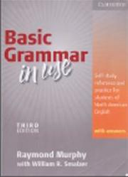 Basic Grammar in Use, 3 edition, Murphy R., Smalzer W., 2011