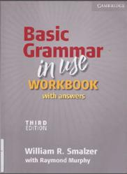 Basic Grammar in Use, Workbook, Murphy R., Smalzer W., 2011