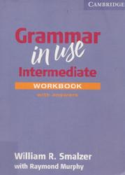 Grammar in Use, Intermediate, Workbook, Murphy R., Smalzer W., 2005