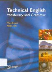 Technical English, Vocabulary and Grammar, Alison Pohl, Nick Brieger, 2002