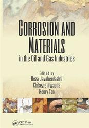 Corrosion and materials in the oil and gas industries, Reza Javaherdashti, Chikezie Nwaoha, Henry Tan
