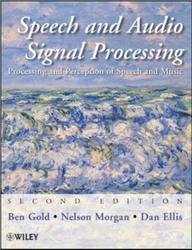 Speech and audio signal processing, Processing and Perception of Speech and Music, Gold B., Morgan N., Ellis D., 2011