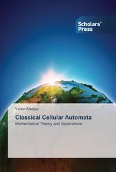 Classical Cellular Automata, Mathematical Theory and Applications, Aladjev V., 2014