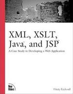 XML - XSLT - Java and JSP -  A Case Study in Developing a Web Application - Welly Rockwell.