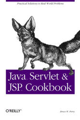 Java Servlet & JSP Cookbook, Perry B.W., 2004