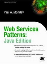 Web Service Patterns, Java Edition, Paul B. Monday, 2003